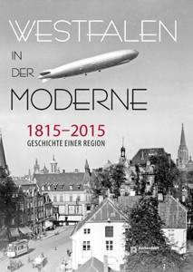 """Das Cover des Bandes """"Westfalen in der Moderne 1815-2015. Geschichte einer Region"""" zeigt das Luftschiff """"Graf Zeppelin"""" im Juni 1930 über Münster. Foto: LWL"""